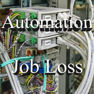 Listen to Automations and Job Losses