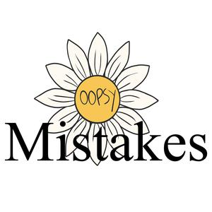 Listen to Mistakes, we all make them!