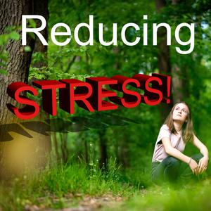 Listen to Reducing Stress