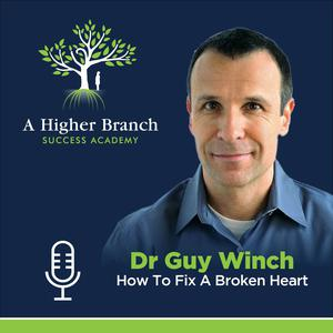 Listen to Dr Guy Winch: How To Fix A Broken Heart