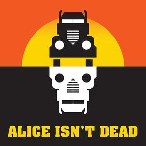 Listen to More Alice Isn't Dead and a brand new podcast!