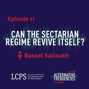 Listen to Episode 11 - Can the Sectarian Regime Revive Itself?