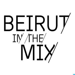 Album art for Beirut In the Mix Podcast