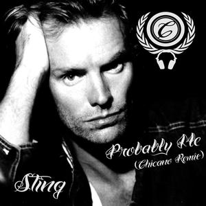 Listen to Sting - Probably Me (Chicano Remix)