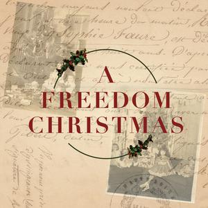 Listen to A Freedom Christmas, 2019