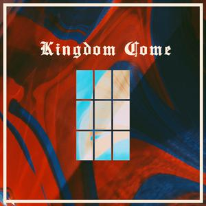 Listen to Kingdom Come | Part Four