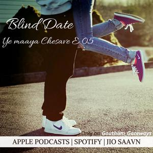 Listen to S4 E 05 | Blind Date | Ye Maaya Chesave | True story of Love & Bravery | Telugu Podcast