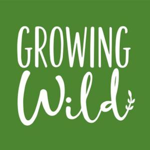 Listen to Growing Wild