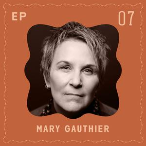Listen to Mary Gauthier - Healing Through Songwriting