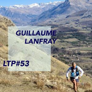 Listen to LTP#53 GUILLAUME LANFRAY