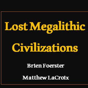 Listen to Mastermind Discussions #8 – Lost Megalithic Civilizations – Brien Foerster and Matthew LaCroix