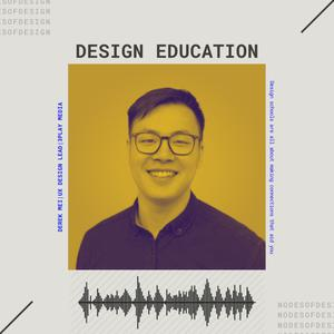 Listen to Nodes of Design#56: Design Education by Derek Mei