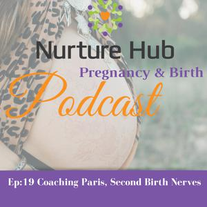 Listen to Ep: 19 Coaching Paris, Second Birth Nerves