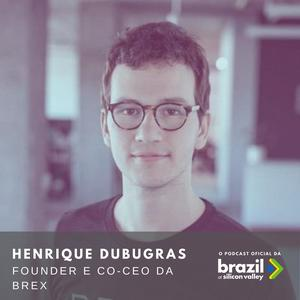 Listen to Episódio 12 - Henrique Dubugras, Co-Founder e Co-CEO BREX