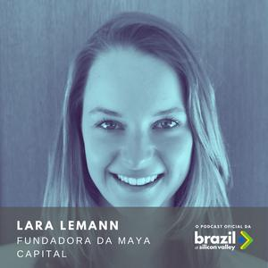 Listen to Episódio 7 - Lara Lemann, Co-fundadora da Maya Capital