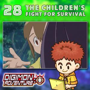 "Listen to Digimon Adventure 2020 Episode 28 ""The Children's Fight for Survival"""