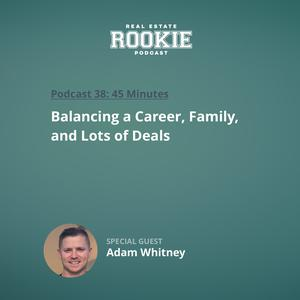 Listen to Balancing a Career, Family, and Lots of Deals with Active Duty Service Member Adam Whitney