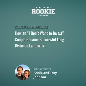 "Listen to How an ""I Don't Want to Invest"" Couple Became Successful Long-Distance Landlords with Annie and Trey Johnson"