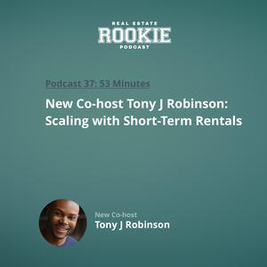 Listen to New Co-host Tony J Robinson: Scaling with Short-Term Rentals