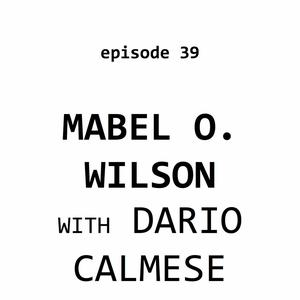 Listen to Ep 39: Mabel O. Wilson with Dario Calmese (Institute of Black Imagination)