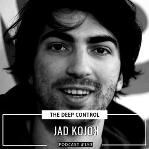 Listen to Jad Kojoʞ - The Deep Control podcast #153