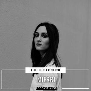Listen to Mierri - The Deep Control podcast #159