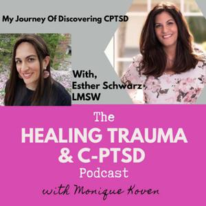 Listen to My Journey Of Discovering CPTSD with Esther Schwarz