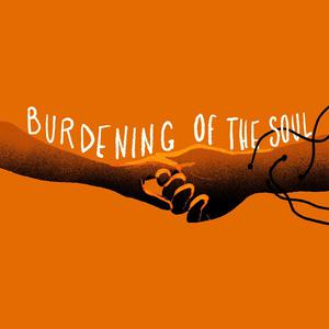 Listen to Episode 5 - Burdening of the Soul