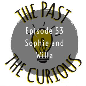 Listen to Episode 53: Sophie And Willa