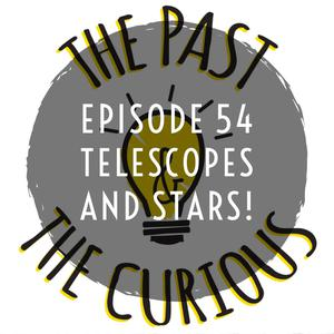 Listen to Episode 55 Telescopes And Stars