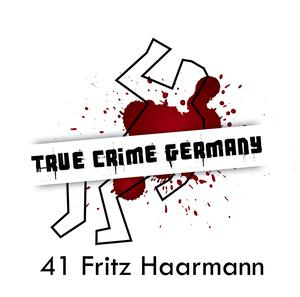 Listen to #41 Fritz Haarmann