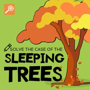 Listen to The Case of the Sleeping Trees (Interactive Episode)