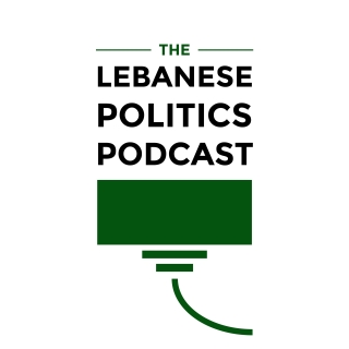 Listen to The Lebanese Politics Podcast
